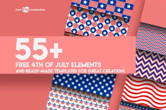 55+PREMIUM & FREE 4th OF JULY ELEMENTS AND READY-MADE TEMPLATES FOR GREAT CREATION!