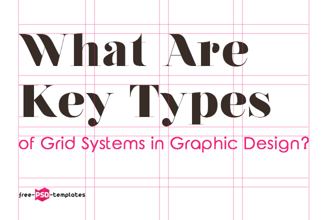 What Are Key Types Of Grid Systems In Graphic Design Free Psd Templates